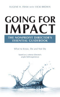 Going for Impact just published. A guidebook for Directors, Trustees, and Nonprofit Managers. Available at Amazon.com